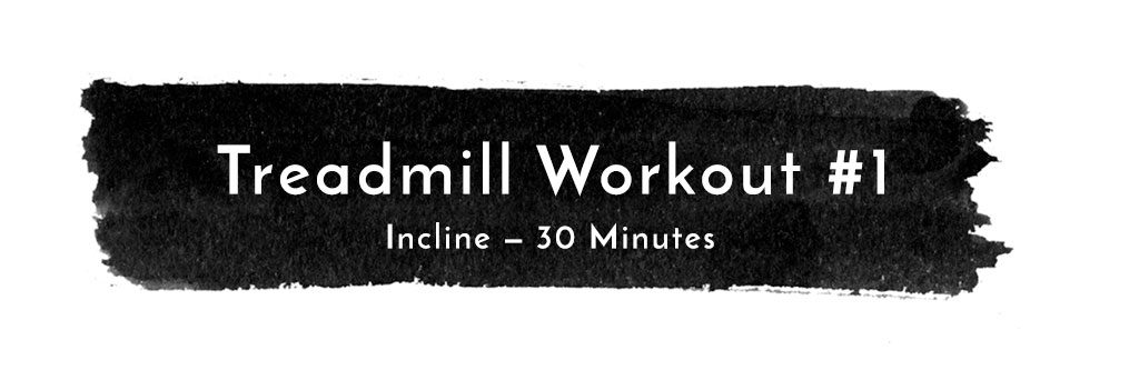 Treadmill Workout #1: 30 Minute Incline