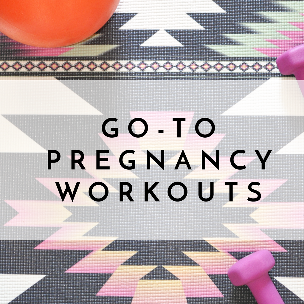 My Go-To Pregnancy Workouts